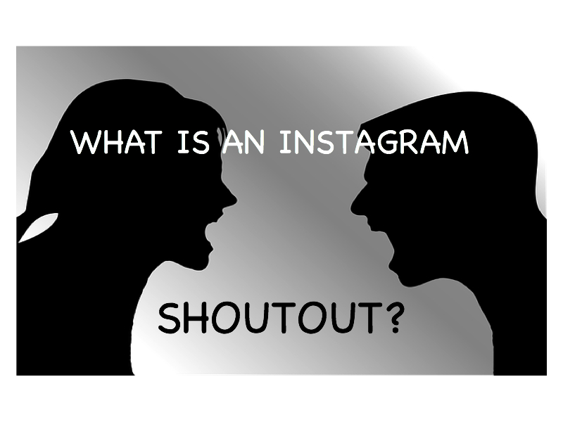 What Is a Shoutout In Instagram and How Can You Get one?