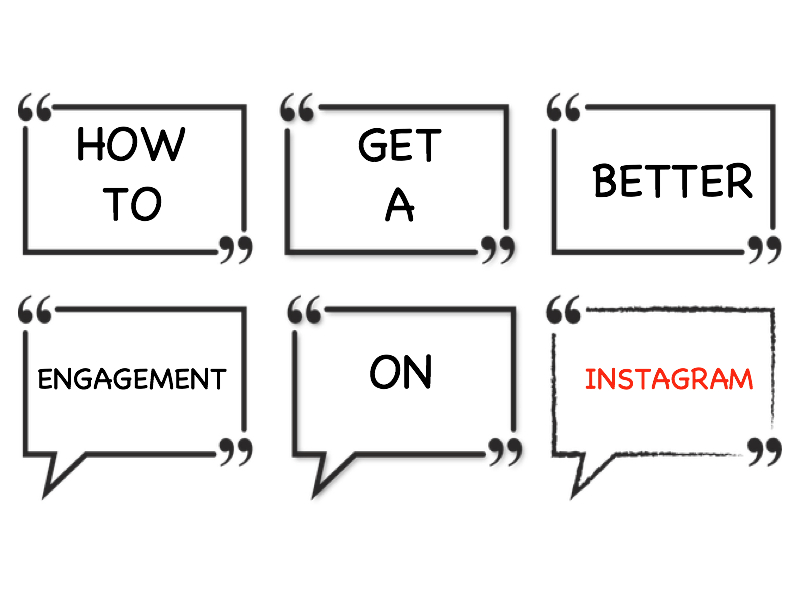 How To Get A Better Engagement on Instagram