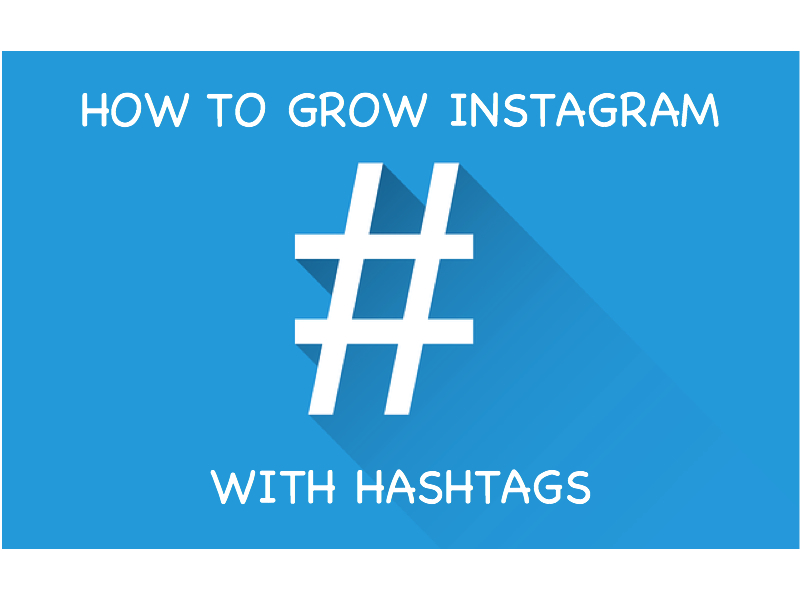 How To Grow Your Instagram with Hashtags