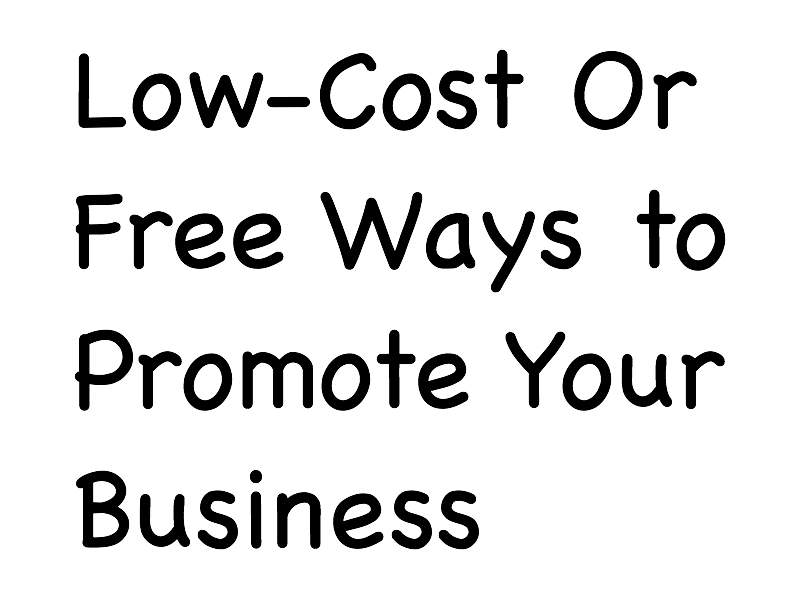 Low-Cost Or Free Ways to Promote Your Business