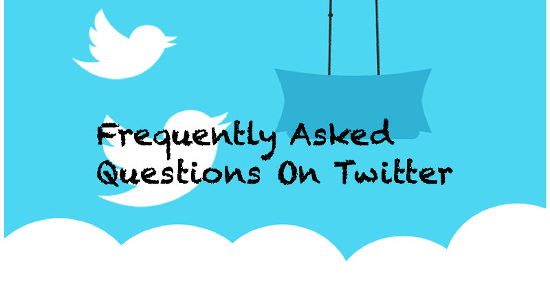 Frequently Asked Questions On Twitter