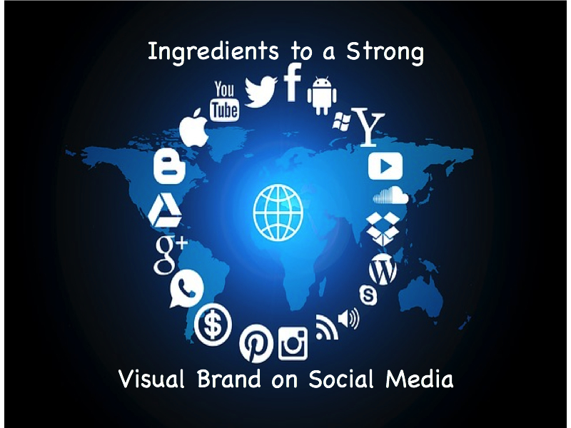 Ingredients to a Strong Visual Brand on Social Media