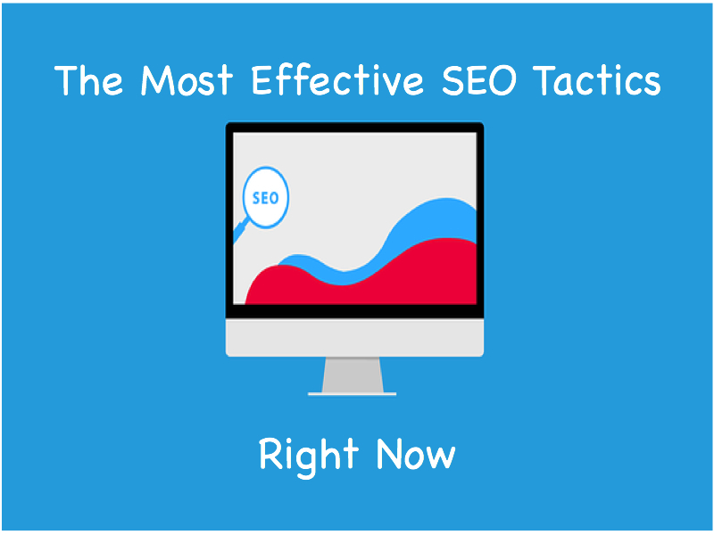 The Most Effective SEO Tactics Right Now