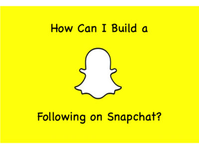 How Can I Build a Following on Snapchat?