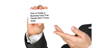 How to Create a Business Card That People Won't Throw Away
