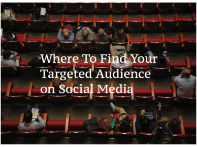 Where To Find Your Targeted Audience on Social Media