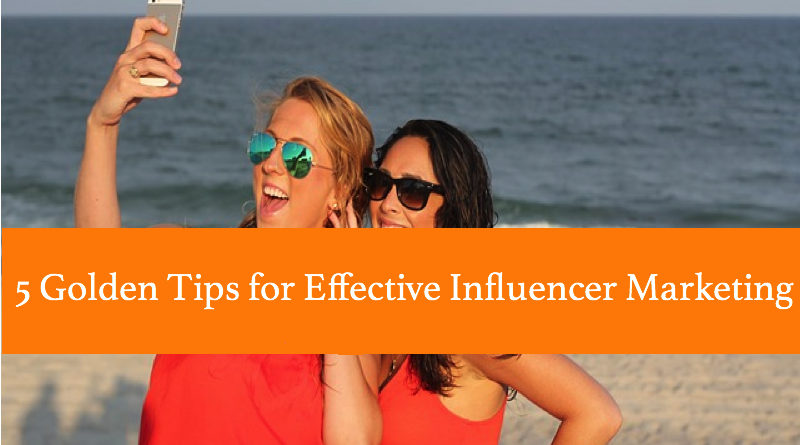 5 Golden Tips for Effective Influencer Marketing