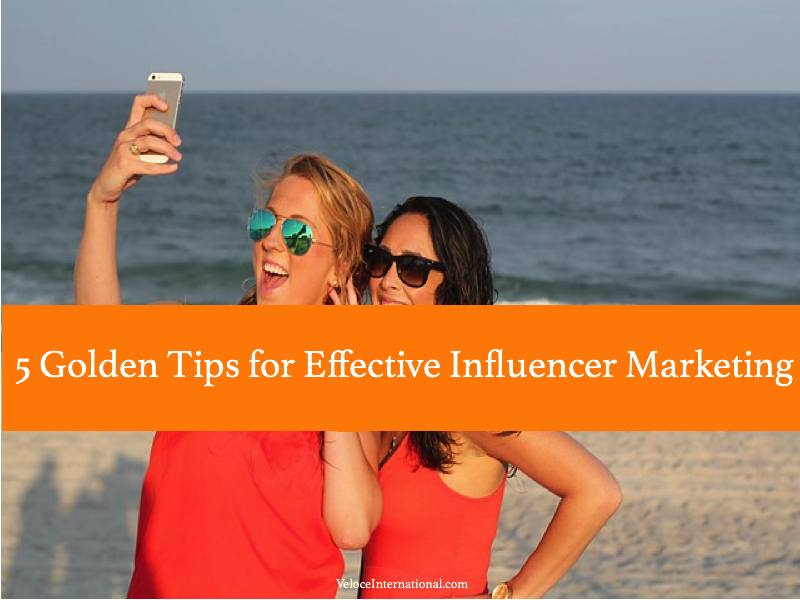 5 Golden Tips for Effective Influencer Marketing