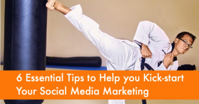 6 Essential Tips to Help you Kick-start Your Social Media Marketing