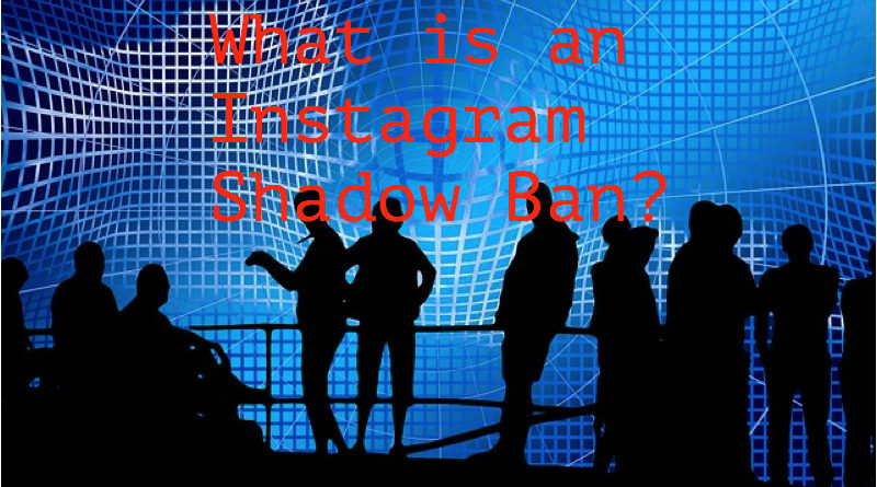 What is an Instagram Shadow Ban?
