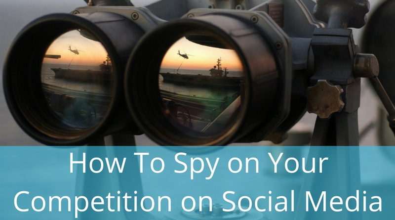 How To Spy on Your Competitors on Social Media