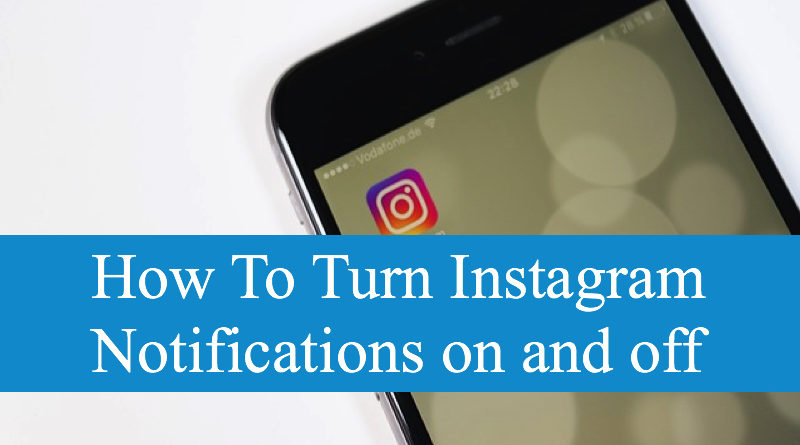 How To Turn Instagram Notifications on and off
