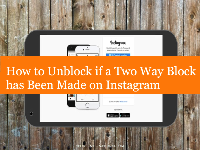 How to Unblock if a Two Way Block has Been Made on Instagram