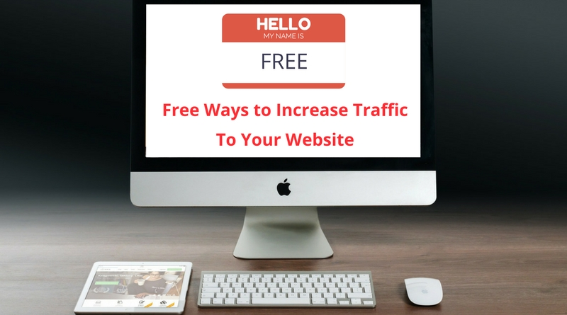 Free Ways to Increase Traffic To Your Website