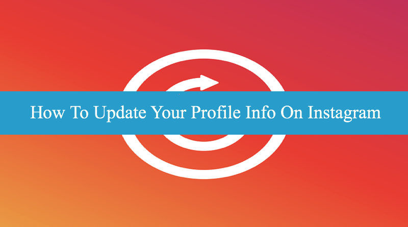 How To Update Your Profile Info On Instagram