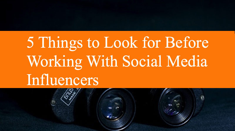 5 Things to Look for Before Working With Social Media Influencers