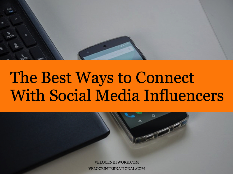 The Best Ways to Connect With Social Media Influencers