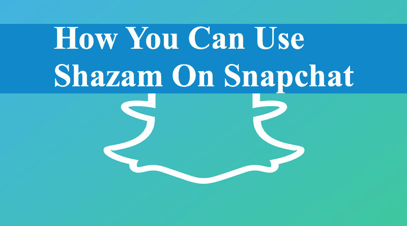 How You Can Use Shazam On Snapchat