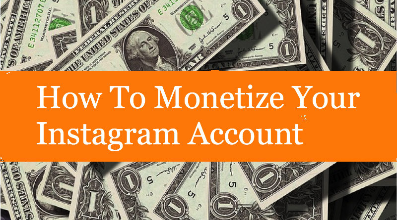 How To Monetize Your Instagram Account