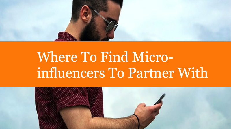 Where To Find Micro-influencers To Partner With