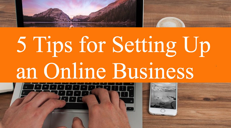 5 Tips for Setting Up an Online Business