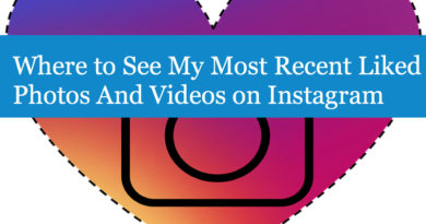 Where to See My Most Recent Liked Photos And Videos on Instagram
