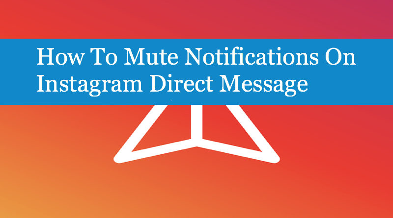 How To Mute Notifications On Instagram Direct Message