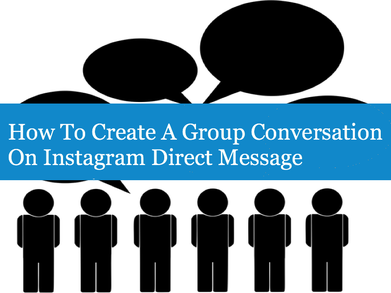 How To Create A Group Conversation On Instagram Direct Message