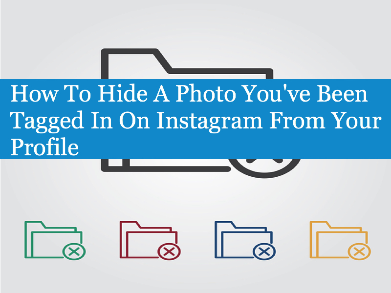 How To Hide A Photo You've Been Tagged In On Instagram From Your Profile