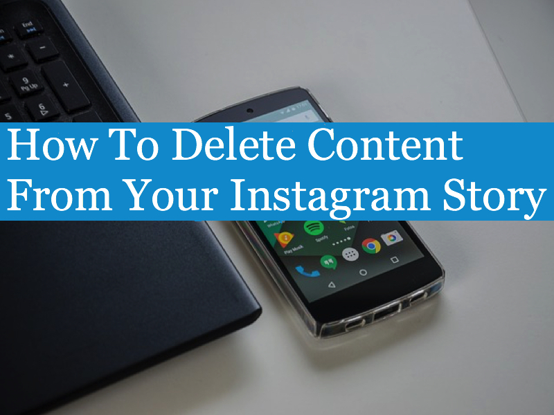 How To Delete Content From Your Instagram Story