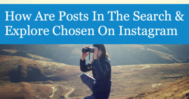 How Are Posts In The Search & Explore Chosen On Instagram