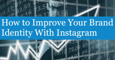 How to Improve Your Brand Identity With Instagram