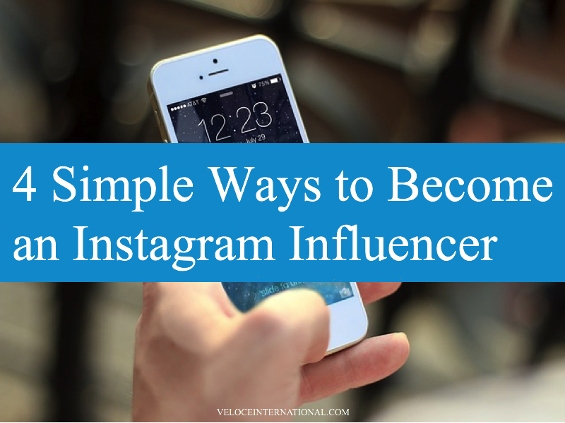 4 Simple Ways to Become an Instagram Influencer