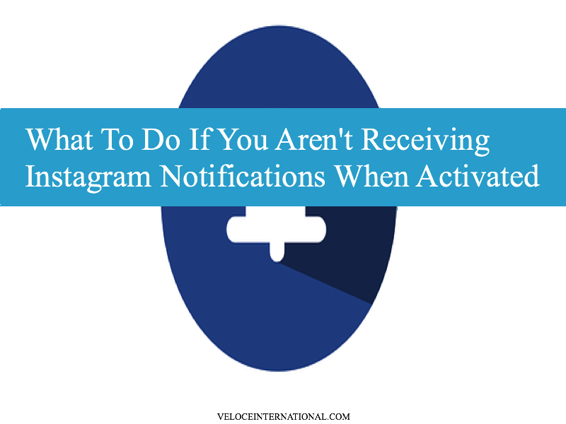 What To Do If You Aren't Receiving Instagram Notifications When Activated