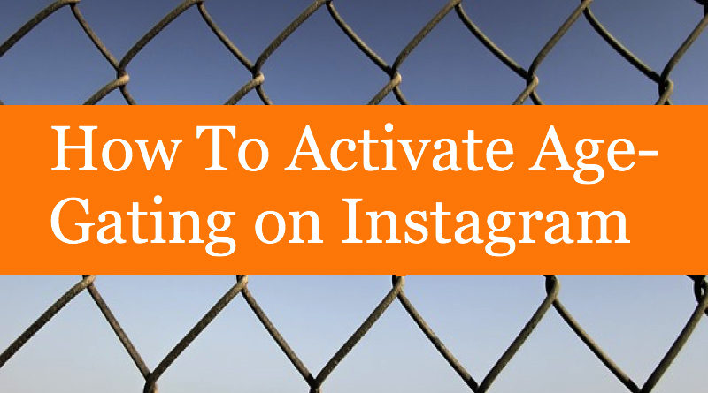 How To Activate Age-Gating on Instagram