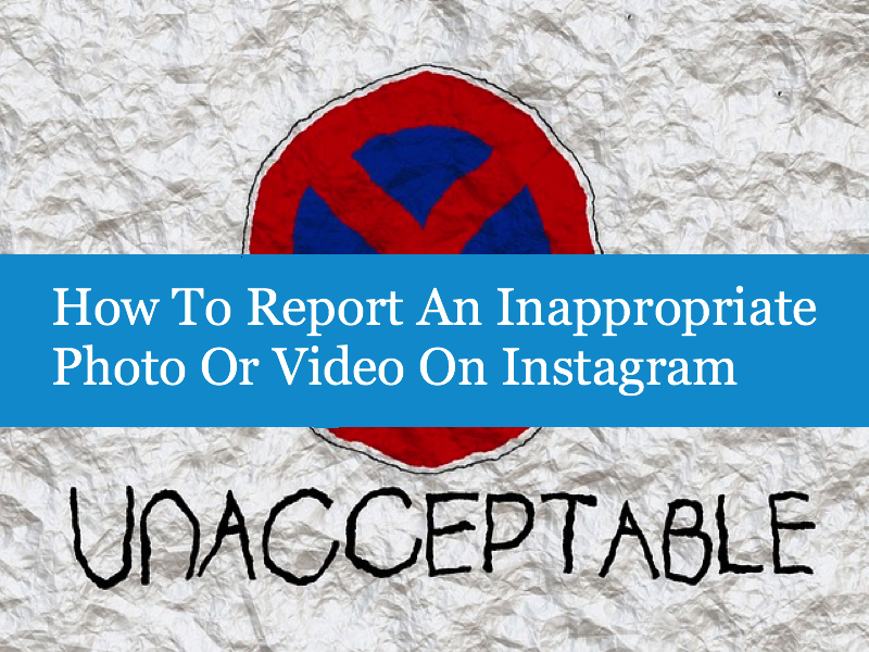 How To Report An Inappropriate Photo Or Video On Instagram
