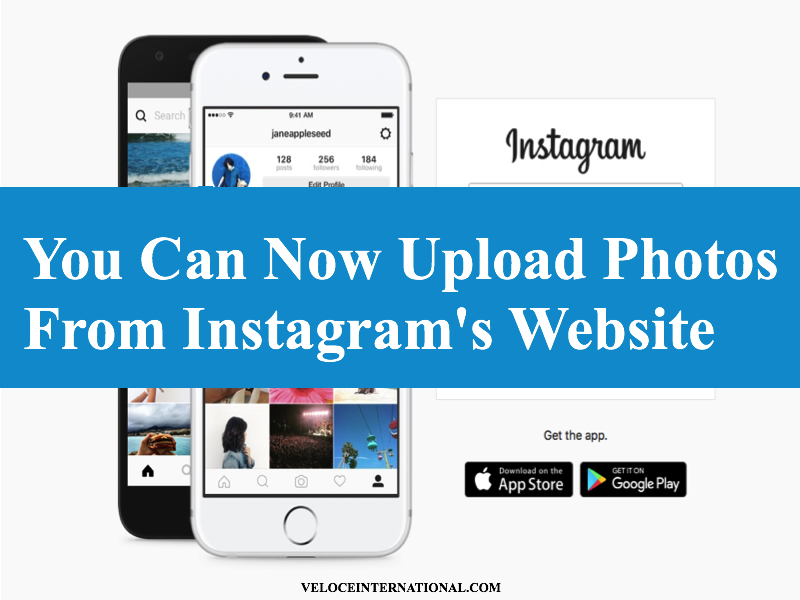 You Can Now Upload Photos From Instagram's Website