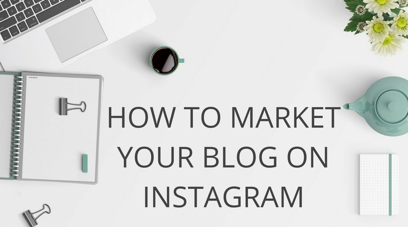 How to market your blog on Instagram