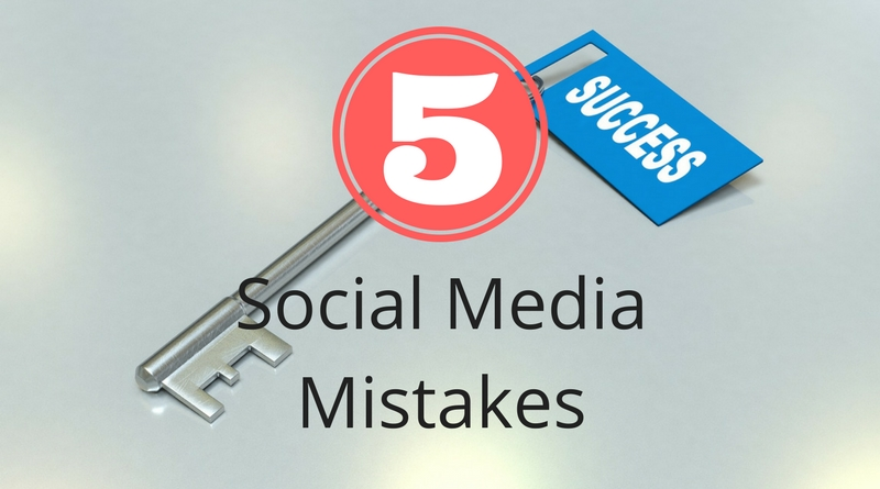 Top 5 Mistakes That are Keeping You From Reaching Social Media Success