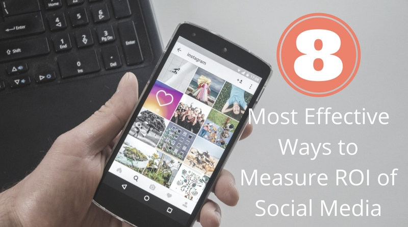 Top 8 Most Effective Ways to Measure ROI of Social Media