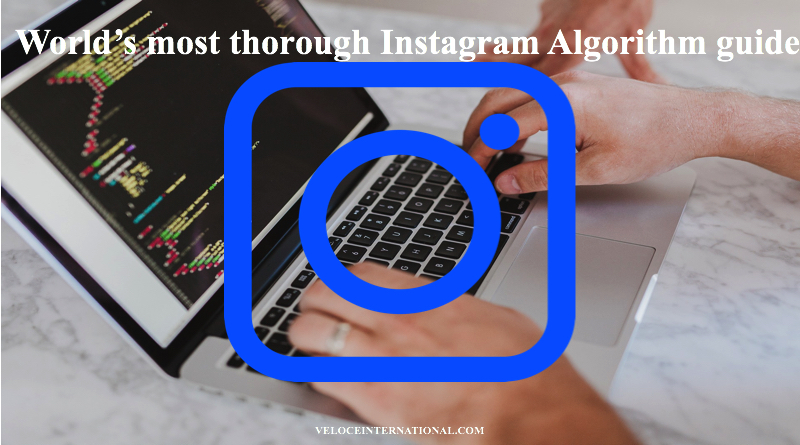 The Complete Guide to the Instagram Algorithm