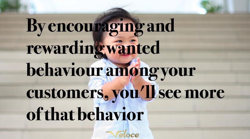 Customer behavior encouraging good behavior quote