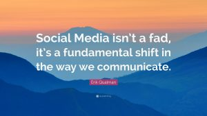 Social media is not a fad
