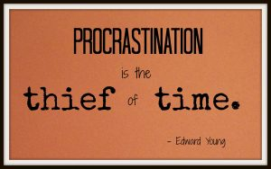Procrastination is the thief of time quote