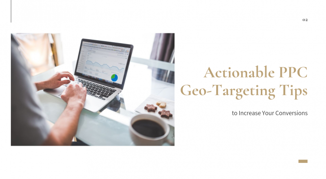 6 Actionable PPC Geo-Targeting Tips to Increase Your Conversions