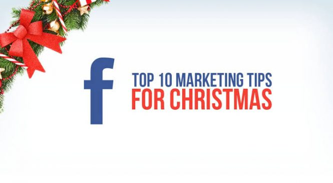 10 Facebook Marketing Tips to Increase Holiday Sales