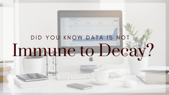 Did you Know Data is Not Immune to Decay?
