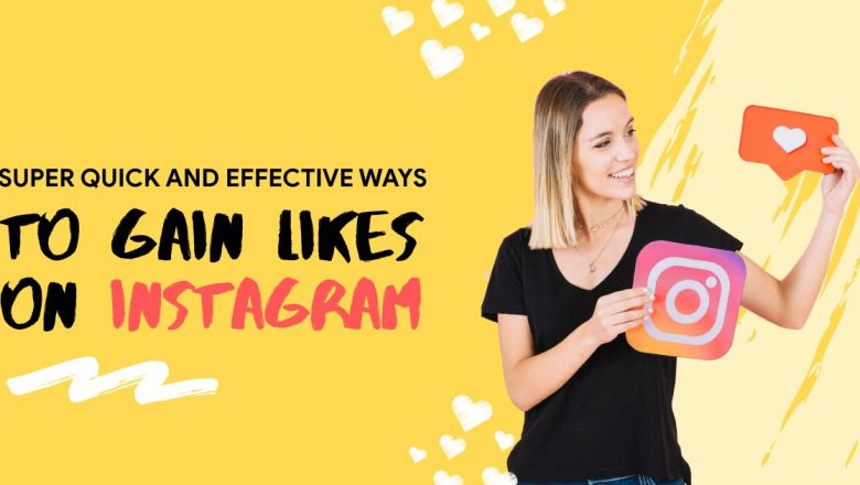 Super Quick And Effective Way To Gain Likes On Instagram