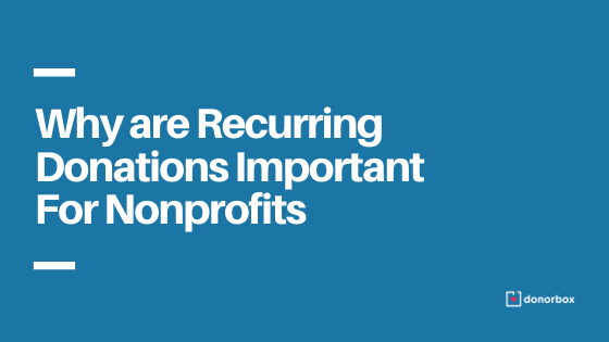 Why are Recurring Donations Important For Nonprofits